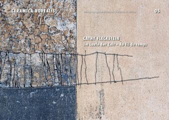 """Katalog """"Cathy Fleckstein - Im Laufe der Zeit - Au fil du temps"""" 2015"""