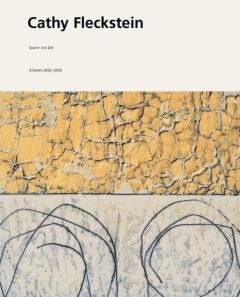 """Katalog """"Cathy Fleckstein - Spuren von Zeit"""" 2006"""